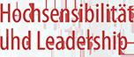 Hochsensibilität und Leadership